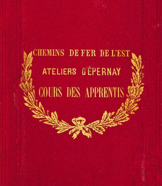 Chemins de fer de l'Est, Epernay workshop, apprenticeship lessons, shipbuilding, Léon Renard, Librairie Hachette et Cie, 1881, Cité du Train collection