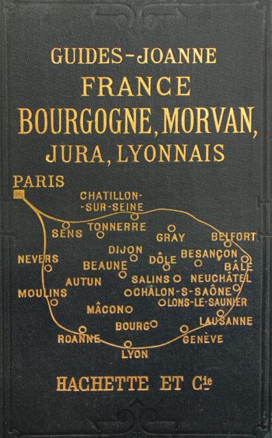 France Bourgogne, Morvan, Jura, Lyonnais, Guides-Joanne, Hachette et Cie, 1902, Cité du Train collection