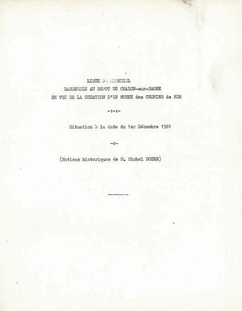 Liste du matériel rassemblé au dépôt de Chalon-sur-Saône en vue de lacréation d'un musée des chemins de fer, situation à la date du 1er décembre 1961 (Notices historiques de M. Michel Doerr), 1961, Collection Cité du Train