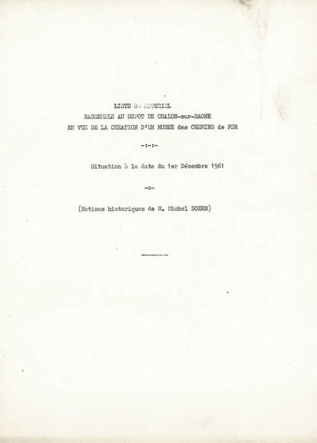 List of equipment grouped in the depot in Chalon-sur-Saône with a view to creating a railways museum, situation on 1 December 1961 (Notices historiques of Mr Michel Doerr), 1961, Cité du Train collection