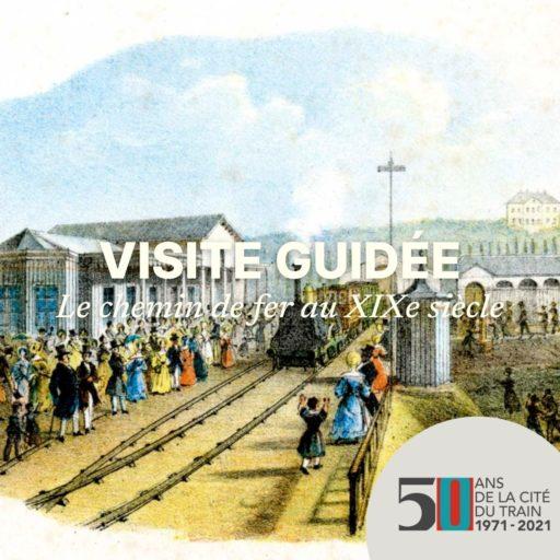Visite guidée - Le chemin de fer au XIXe siècle