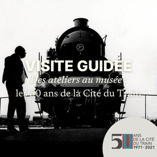 Visite théâtralisée - Les 50 ans de la Cité du Train