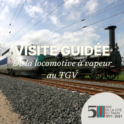 Visite guidée - De la locomotive à vapeur au TGV