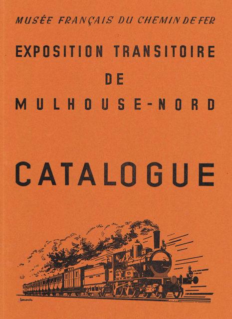 Collective, French Railways Museum, temporary exhibition of Mulhouse North, Catalogue, April 1975, Cité du Train collection